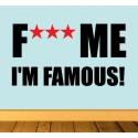 Pegatina F*** Me, I'm Famous