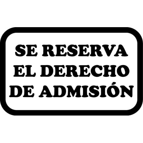 Adhesivo cartel derecho de admisión